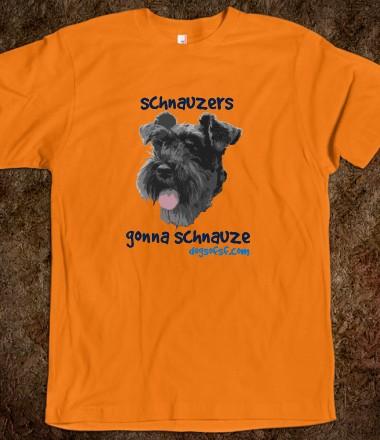 Schnauzers Gonna Schnauze T-Shirt